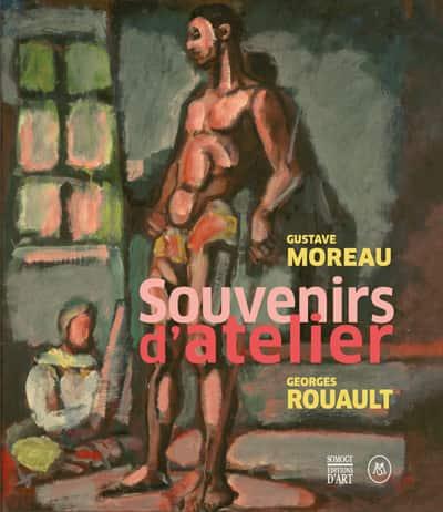 Catalogue de l'exposition Gustave Moreau – Georges Rouault, souvenirs d'atelier